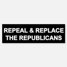 Repeal And Replace Republicans Bumper Bumper Bumper Sticker