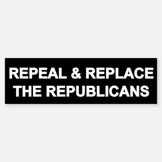 Repeal And Replace Republicans Bumper Bumper Bumper Sticker