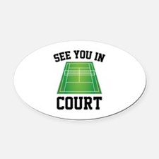 See You In Court Oval Car Magnet