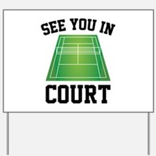 See You In Court Yard Sign