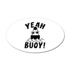 Yeah Buoy! 22x14 Oval Wall Peel