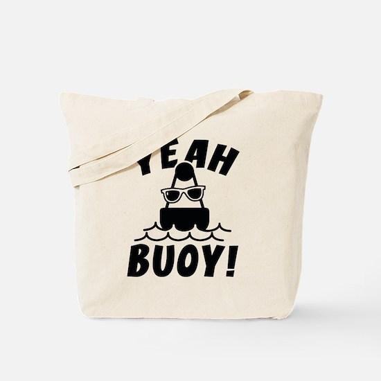 Yeah Buoy! Tote Bag