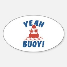 Yeah Buoy! Sticker (Oval)