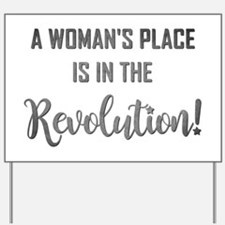 A WOMAN'S PLACE... Yard Sign