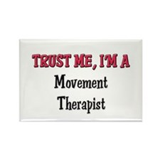 Trust Me I'm a Movement Therapist Rectangle Magnet
