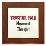 Trust Me I'm a Movement Therapist Framed Tile