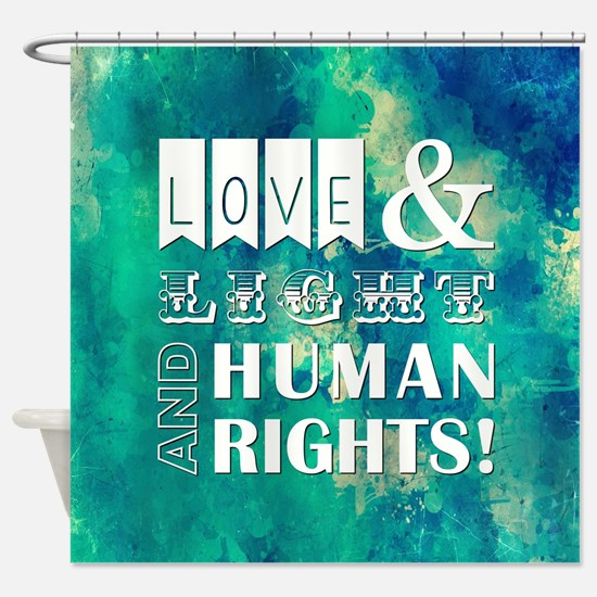 LOVE AND LIGHT AND... Shower Curtain