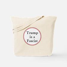 Trump is a fascist Tote Bag