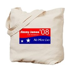 Jimmy James for President No More Lies Tote Bag