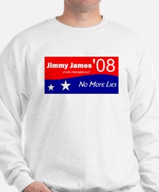 Jimmy James for President No More Lies Sweatshirt