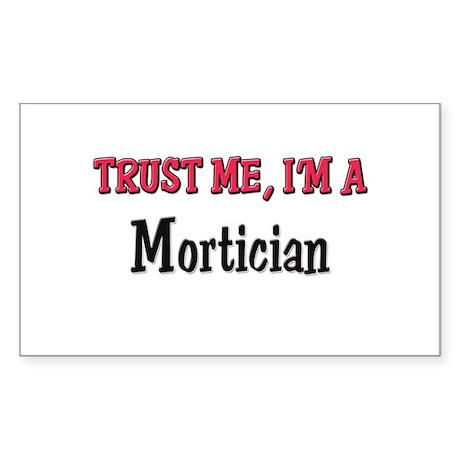 Trust Me I'm a Mortician Rectangle Sticker