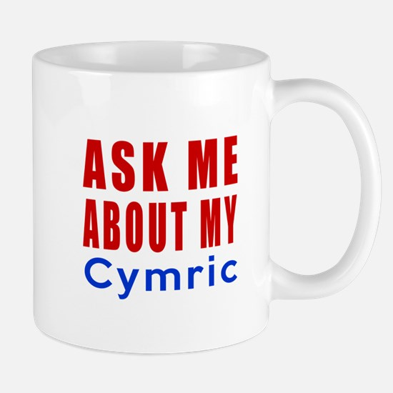 Ask Me About My Cymric Cat Designs Mug