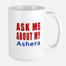 Ask Me About My Ashera Cat Designs Large Mug