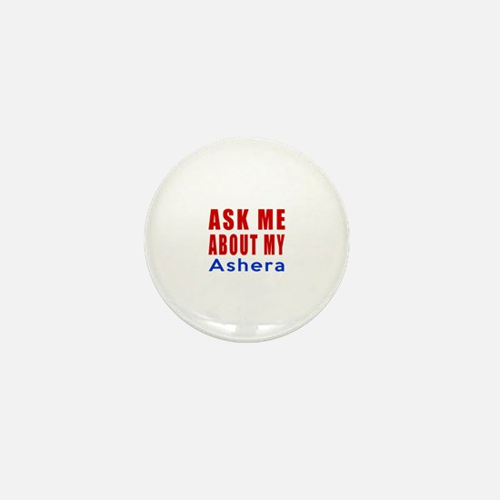 Ask Me About My Ashera Cat Designs Mini Button