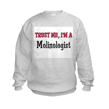 Trust Me I'm a Molinologist Kids Sweatshirt