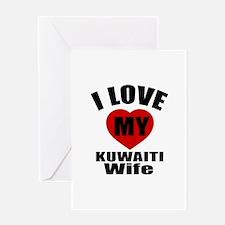 I Love My Kuwaiti Wife Greeting Card