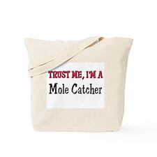 Trust Me I'm a Mole Catcher Tote Bag