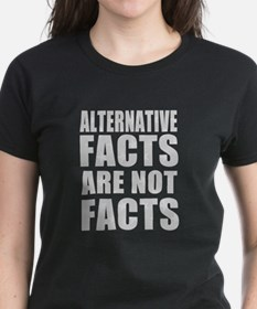 Alternative Facts Are Not Facts T-Shirt