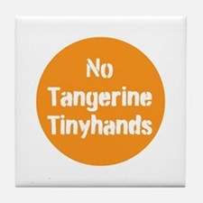 no tangerine tinyhands Tile Coaster