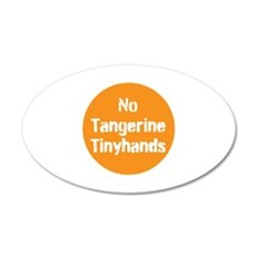 no tangerine tinyhands Wall Decal