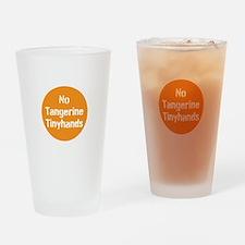 no tangerine tinyhands Drinking Glass