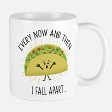 Every Now and Then I Fall Apart Funny Taco Mugs