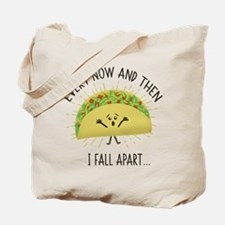 Every Now and Then I Fall Apart Funny Tac Tote Bag