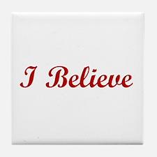 I Believe Tile Coaster