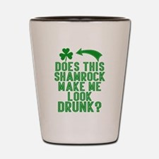 Funny St Patricks Day Drunk Quote Shot Glass