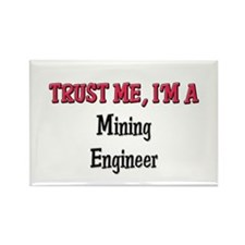 Trust Me I'm a Mining Engineer Rectangle Magnet