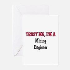 Trust Me I'm a Mining Engineer Greeting Cards (Pk