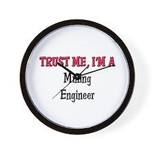 Trust Me I'm a Mining Engineer Wall Clock