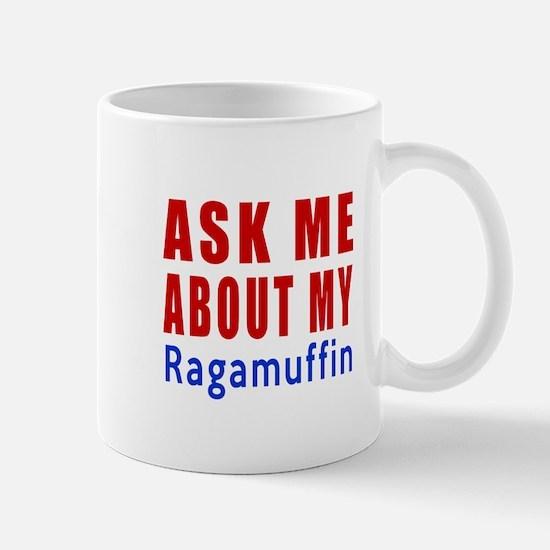 Ask Me About My Ragamuffin Cat Design Mug
