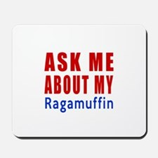 Ask Me About My Ragamuffin Cat Design Mousepad