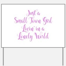 Small Town Girl Yard Sign