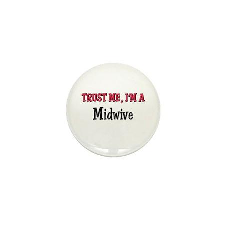Trust Me I'm a Midwive Mini Button