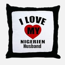 I Love My Nigerien Husband Throw Pillow