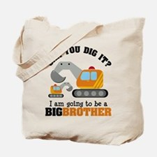 Excavator Big Brother to be Tote Bag
