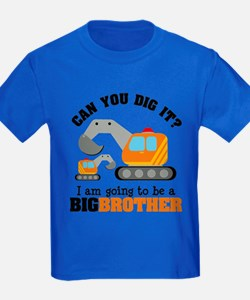Excavator Big Brother to be T-Shirt