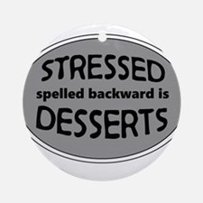 Stressed is Desserts logo -black Round Ornament