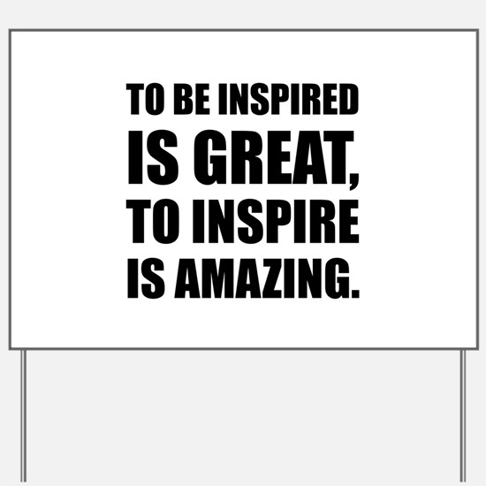 Inspire Is Amazing Yard Sign