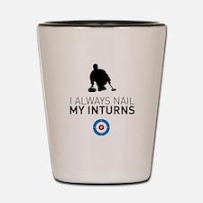 I always nail my inturns Shot Glass