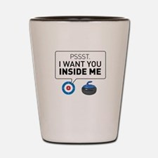 I want you inside me Shot Glass