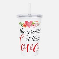 Greatest Love Acrylic Double-wall Tumbler