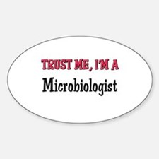 Trust Me I'm a Microbiologist Oval Decal