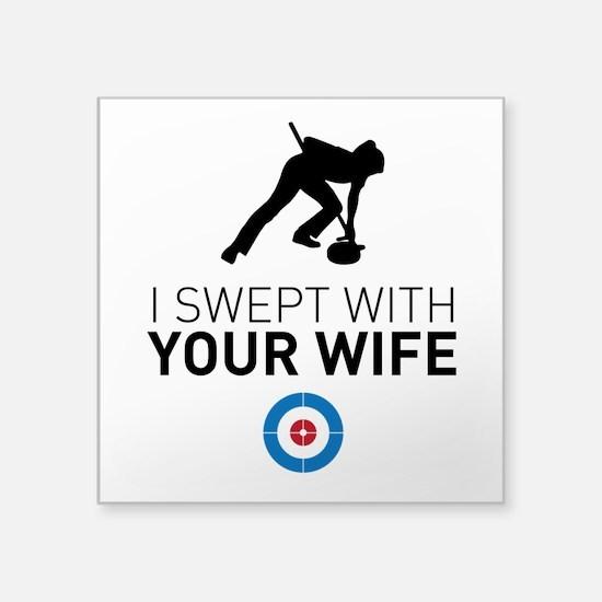 I swept with your wife Sticker