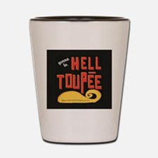 hell toupee Shot Glass