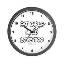 Fat Girls Need Love Too Wall Clock
