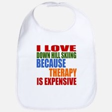 I Love Down Hill Skiing Because Therapy Is Exp Bib