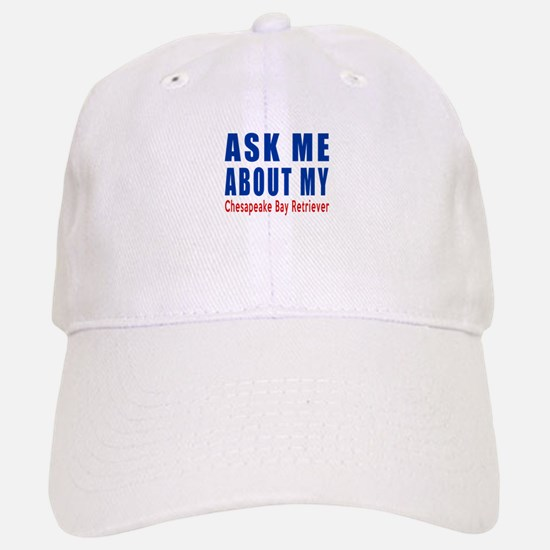 Ask Me About My Chesapeake Bay Retriever Dog D Baseball Baseball Cap